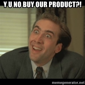 Nick Cage - Y U NO BUY OUR PRODUCT?!