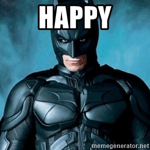 Blatantly Obvious Batman - happy