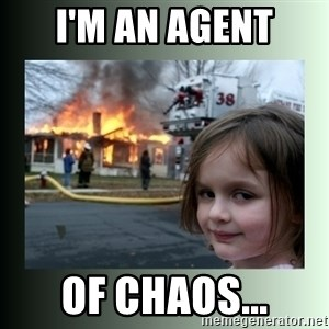 Evil Girl - I'm an agent of chaos...