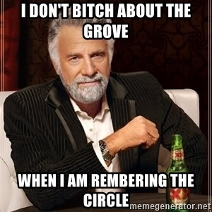 Dos XX - I don't bitch about the Grove When I am Rembering the Circle