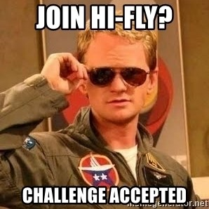 Barney Stinson - JOIN HI-FLY? CHALLENGE ACCEPTED