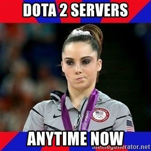 Mckayla Maroney Does Not Approve - DOTA 2 servers anytime now