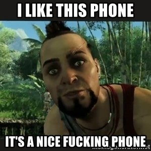 Vaas Confides With You - I like this phone It's a nice fucking phone