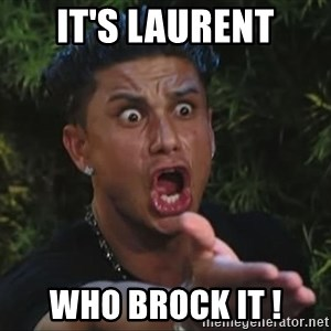 Flippinpauly - IT'S LAURENT WHO BROCK IT !
