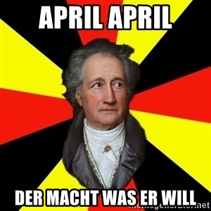 Germany pls - April april der macht was er will