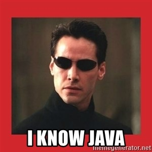 Neo Matrix -  I know java