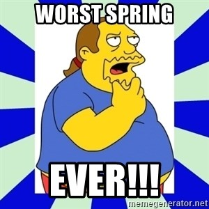 Comic book guy simpsons - Worst spring ever!!!