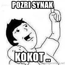 Look son, A person got mad - Pozri synak kokot ..