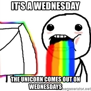 Puking Rainbows - it's a wednesday the unicorn comes out on wednesdays