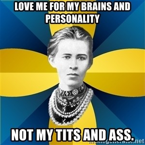 Typical Female Philologist - Love me for my brains and personality Not my tits and ass.
