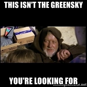JEDI MINDTRICK - This isn't the greensky you're looking for