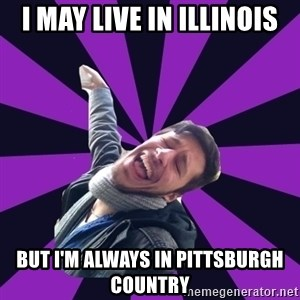 Overtly Homosexual Dan - I may live in Illinois But I'm always in Pittsburgh country