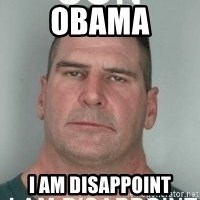 son i am disappoint - obama i am disappoint