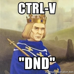 "Disdainful King - Ctrl-V ""DND"""