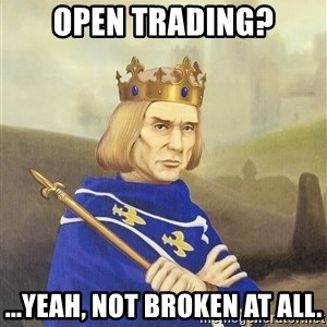 Disdainful King - open trading? ...yeah, not broken at all.