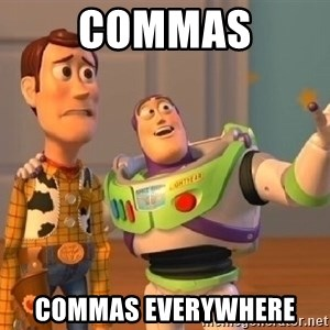 Toy Story Meme - Commas Commas everywhere