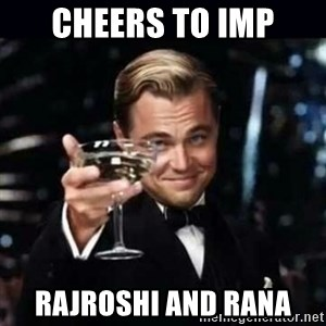 Gatsby Gatsby - cheers to imp Rajroshi and rana