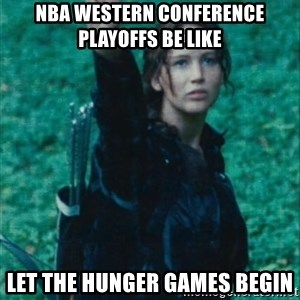 Katniss Three Finger Salute - NBA Western Conference playoffs be like let the hunger games begin