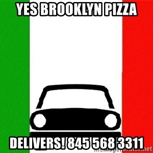 Average Italian Driver - Yes Brooklyn pizza DELIVERS! 845 568 3311