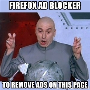 Dr Evil meme - Firefox ad blocker to remove ads on this page