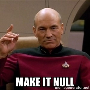 Picard Make it so -  make it null