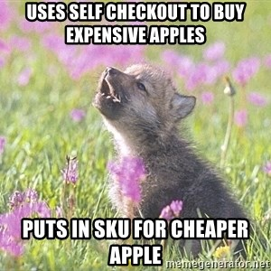 Baby Insanity Wolf - uses self checkout to buy expensive apples puts in sku for cheaper apple