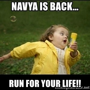 Running girl - Navya is back... run for your liFE!!