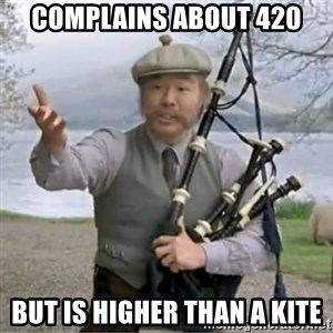 contradiction - complains about 420 but is higher than a kite