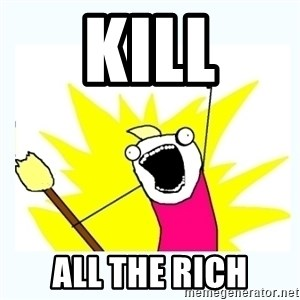 All the things - kill all the rich
