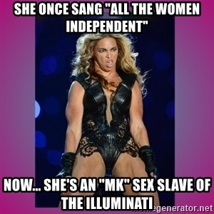 "Ugly Beyonce - She once sang ""all the women independent"" now... she's an ""MK"" sex slave of the illuminati"