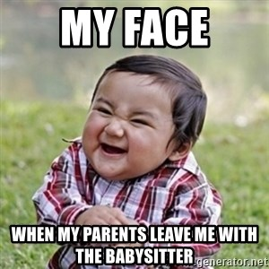 evil toddler kid2 - my face  when my parents leave me with the babysitter