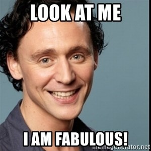Nice Guy Tom Hiddleston - Look at me I am fabulous!