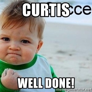 success baby - Curtis well done!