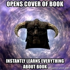 Skyrim - Opens cover of book Instantly learns everything about book