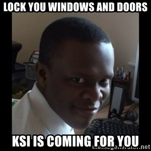 KSI RAPE  FACE - Lock you windows and doors ksi is coming for you