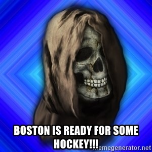 Scytheman -  Boston is ready for some hockey!!!