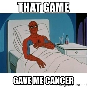 SpiderMan Cancer - that game gave me cancer