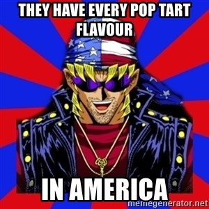 bandit keith - THEY HAVE EVERY POP TART FLAVOUR IN AMERICA