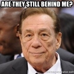 Donald Sterling - are they still behind me?