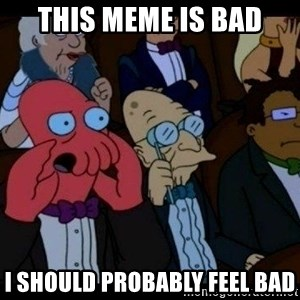 Zoidberg - this meme is bad i should probably feel bad