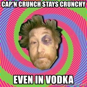 Russian Boozer - Cap'n crunch stays crunchy Even in vodka