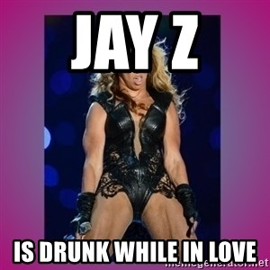 Ugly Beyonce - Jay Z  Is drunk while In love