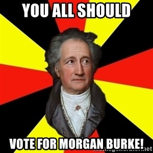 Germany pls - You all should Vote for Morgan Burke!