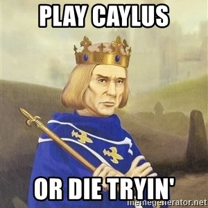 Disdainful King - Play caylus or die tryin'