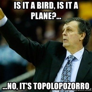 Kevin McFail Meme - IS IT A BIRD, IS IT A PLANE?... ...NO, IT'S TOPOLOPOZORRO