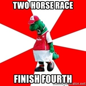 Arsenal Dinosaur - Two horse race finish fourth