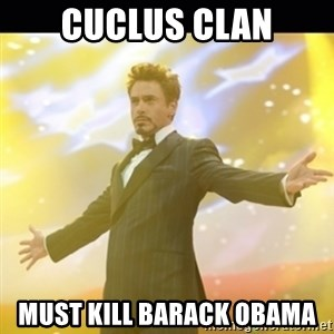 Tony Stark Expo - cuclus clan must kill barack obama