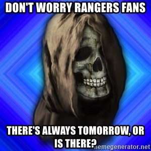 Scytheman - Don't worry Rangers fans There's always tomorrow, or is there?