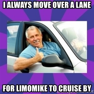 Perfect Driver - i always move over a lane for limomike to cruise by