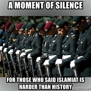 Moment Of Silence - A moment of silence For those who said Islamiat is harder than History
